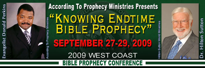 2009 According To Prophecy Ministries Bible Prophecy Conference Itinerary
