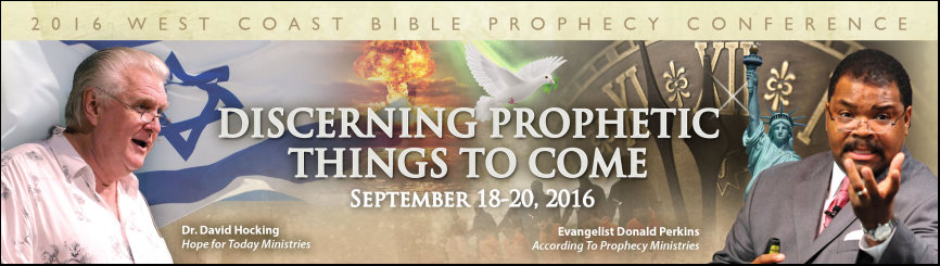 2016 According To Prophecy Ministries West Coast Bible Prophecy Conference