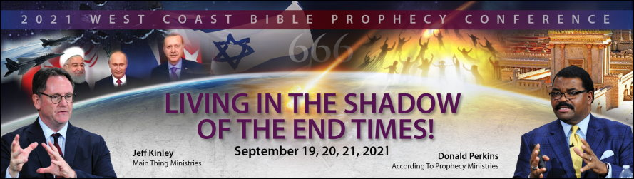 2021 West Coast Bible Prophecy Conference