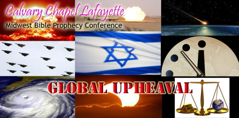 Calvary Chapel Lafayette Midwest Bible Prophecy Conference