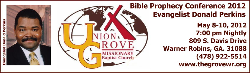 Union Grove Missionary Baptist Church Bible Prophecy Conference 2012