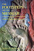 The Footsteps of the Messiah / A Study of the Sequence of Prophetic Events